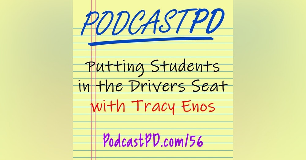 Putting Students in the Drivers Seat - PPD056