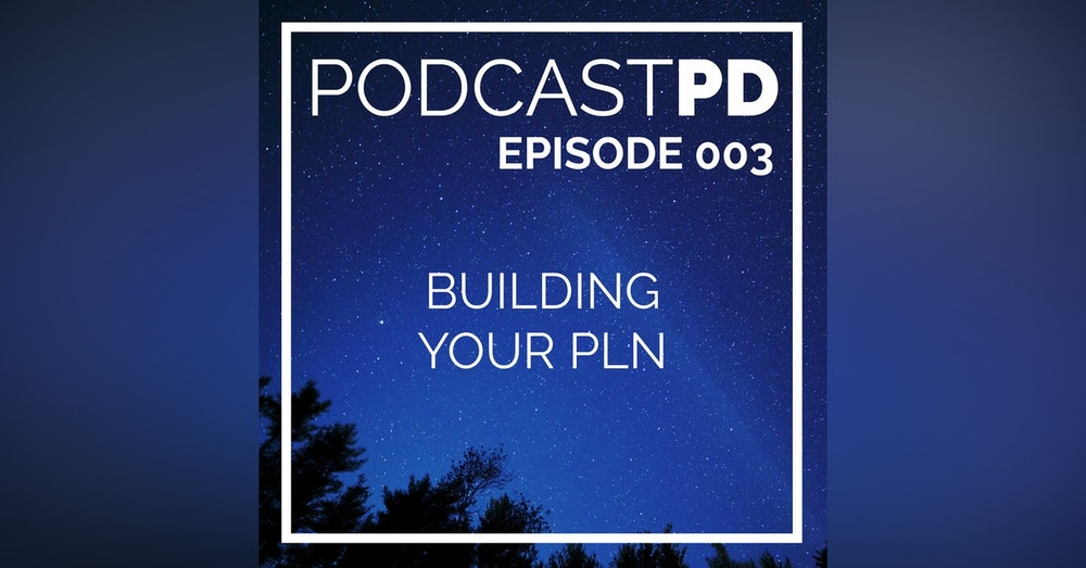 Building Your PLN - PPD003