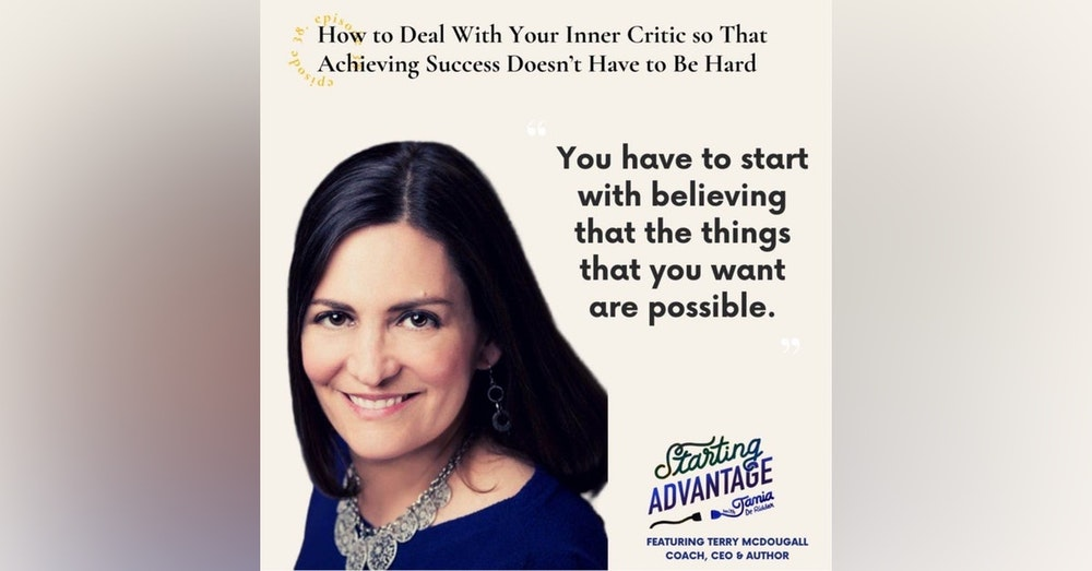How to Deal With Your Inner Critic so That Achieving Success Doesn't Have to Be Hard With Terry McDougall
