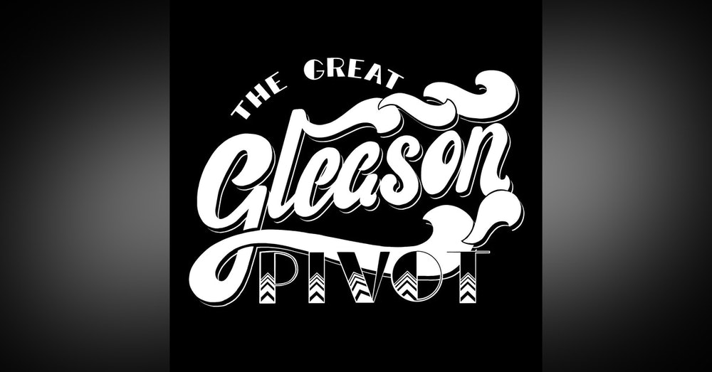The Great Gleason Pivot