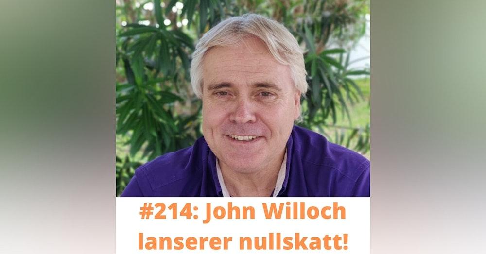 #214 John Willoch: Nullskatt er løsningen for fremtiden!