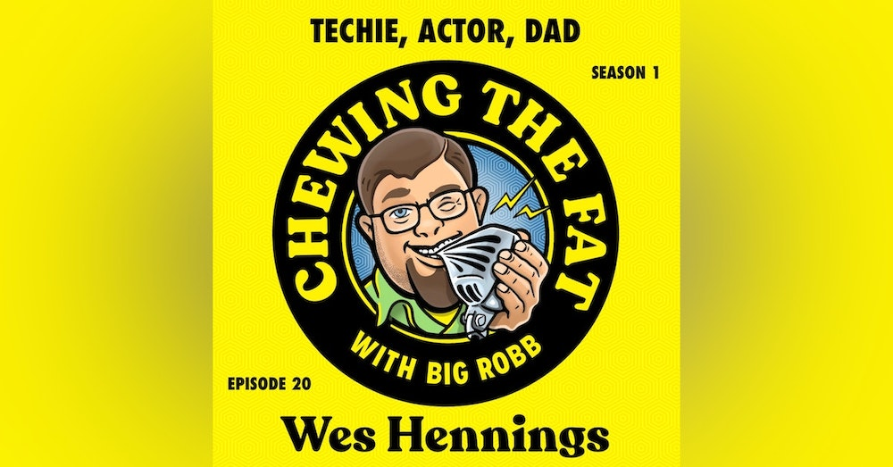 Wes Hennings, Techie, Actor, Dad