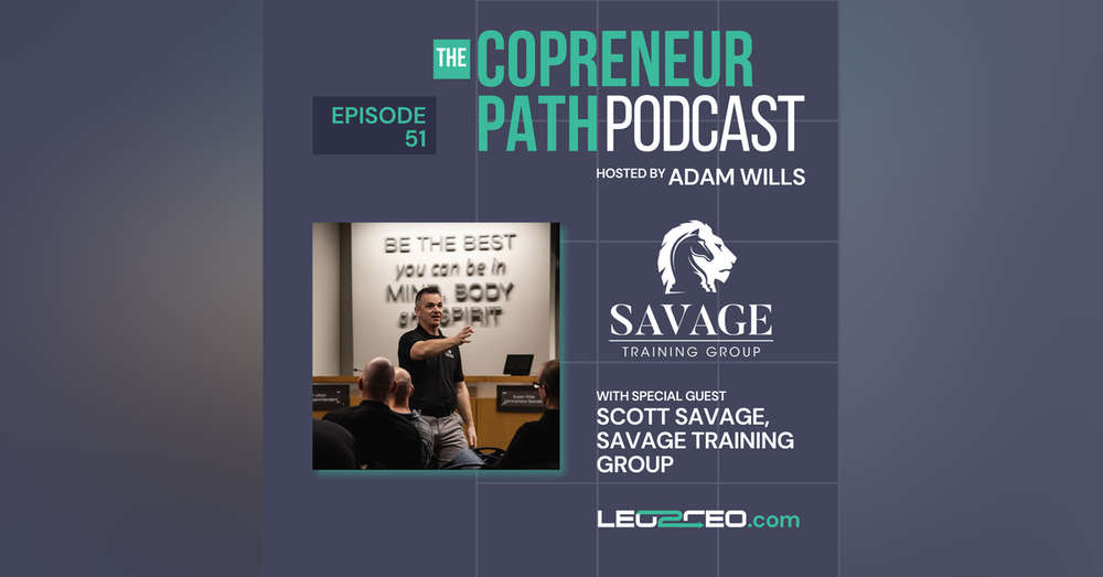 Three Key Concepts To Consider When Launching A Post-Law Enforcement Business with Scott Savage