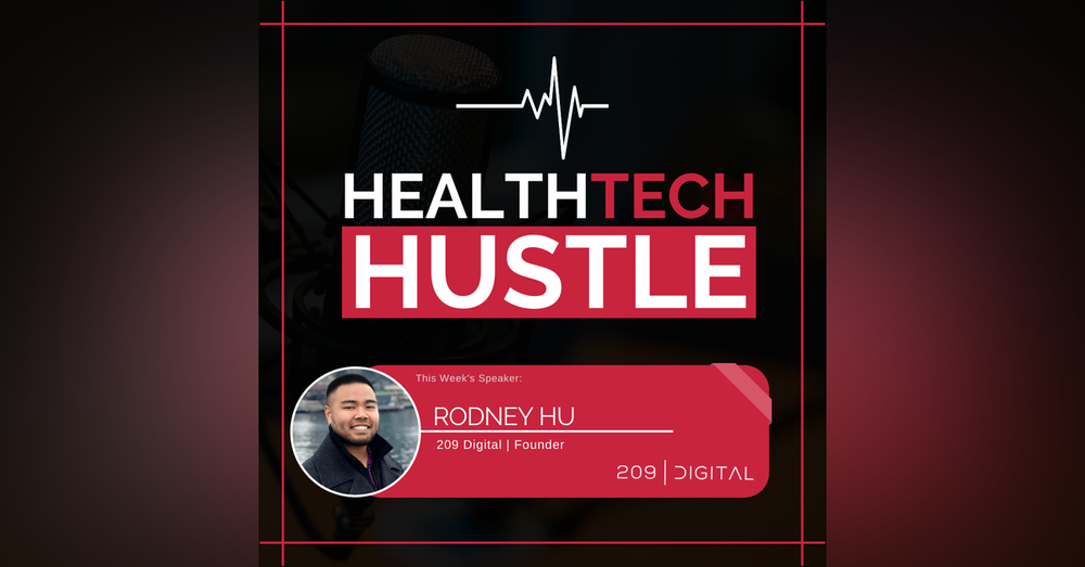 "#34: ""Teaching Others Through The HealthTech Hustle Platform""   Rodney Hu"