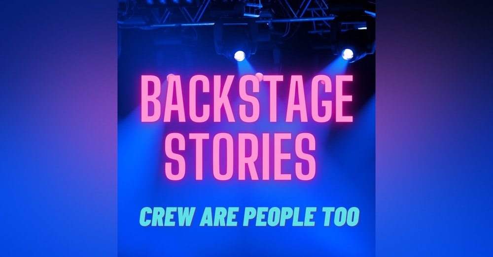Welcome to Backstage Stories: Crew are People Too