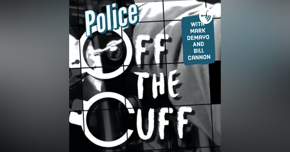 Police off the Cuff After Hours Episode #28/21 with Bridget Truxillo
