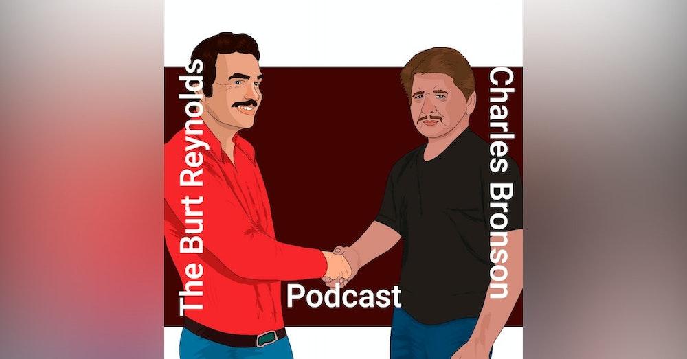 The Burt Reynolds and Charles Bronson Podcast (Trailer)
