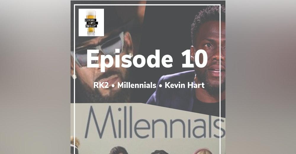 BBP 10 - Beer, RK2, Millennial Burnout & Kevin Hart