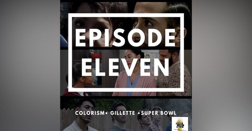 BBP 11 - Beer, Colorism, Gillette, Super Bowl