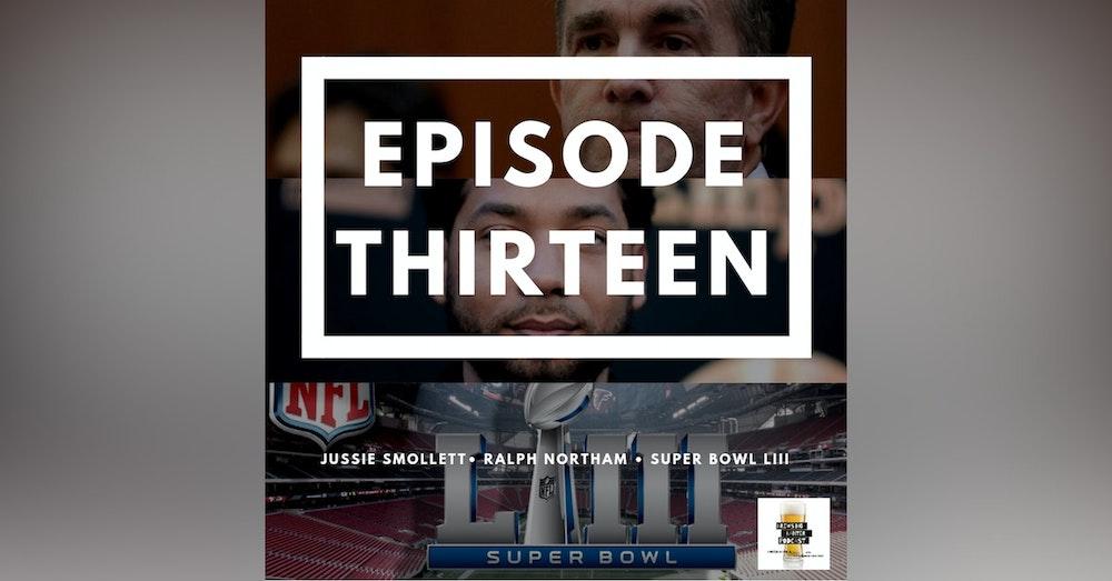 BBP 13 - Beer, Jussie Smollett, Ralph Northam , Super Bowl