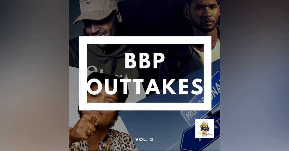 BBP Outtakes - Volume 2