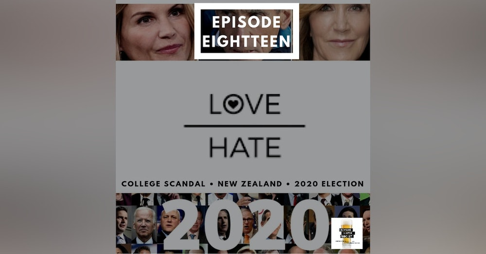 BBP 18 - Beer, College Scandal, Hate Among Us, 2020 Elections