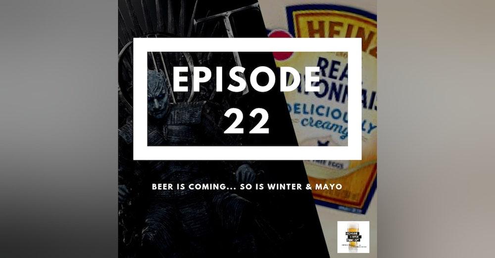 BBP 22 - Beer, GOT & Mayo