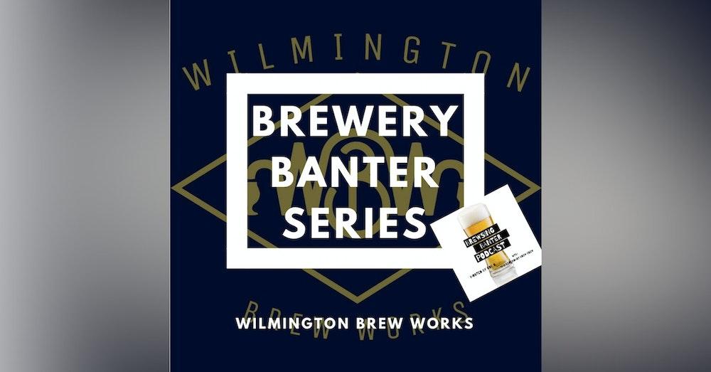 Brewery Banter Series - Wilmington Brew Works