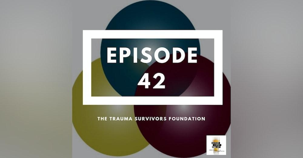 BBP 42 - Beer & Trauma Survivors Foundation