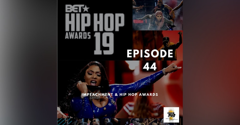 BBP 44 - Beer, Impeachment, BET Hip Hop Awards