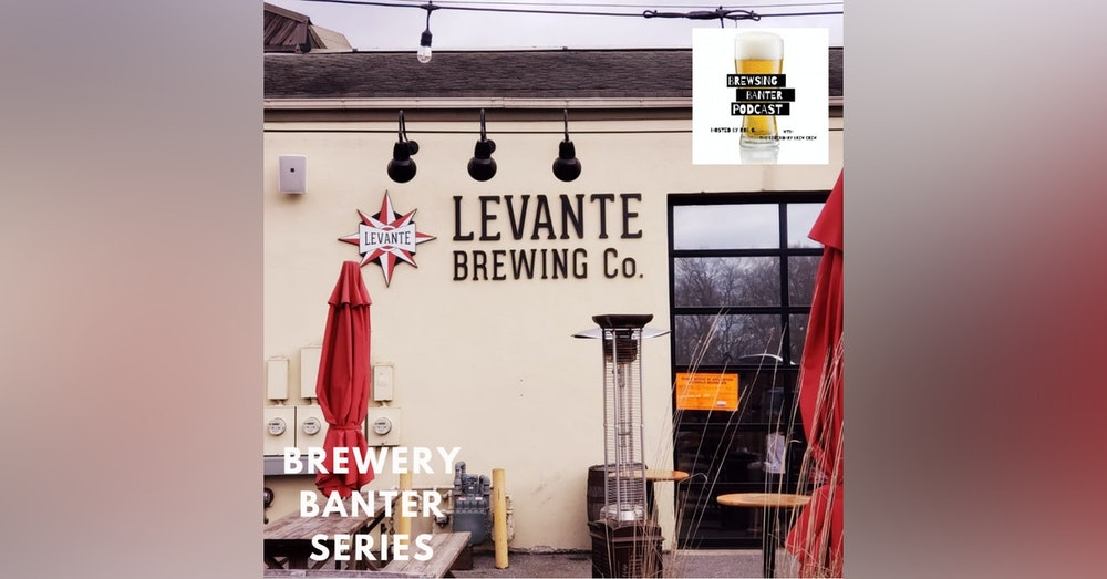 Brewery Banter Series - Levante Brewing Company