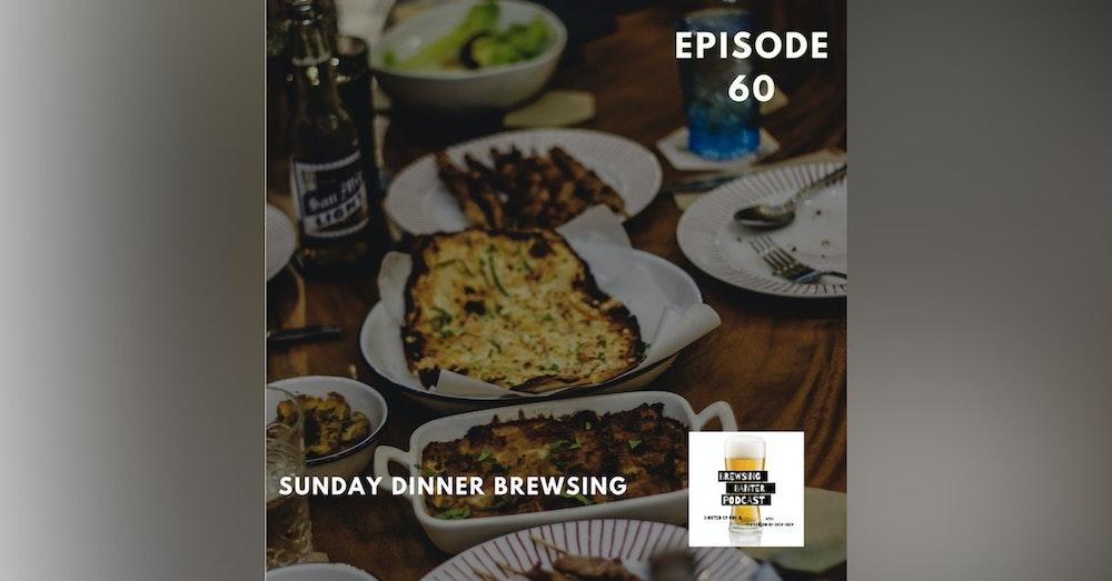 BBP 60 - Sunday Dinner Brewsing