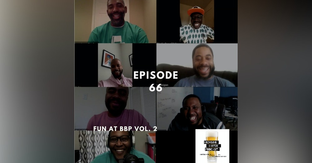 BBP 66 - Social Distancing Series - Fun at the BBP vol. 2