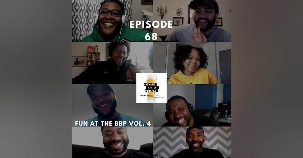 BBP 68 - Social Distancing Series - Fun at the BBP vol. 4