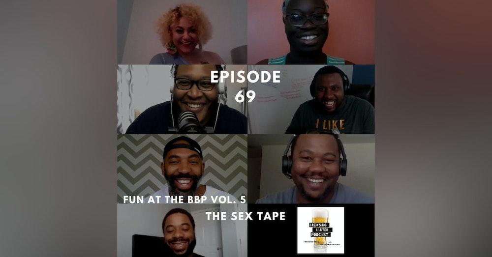 BBP 69 - Social Distancing Series - Fun at the BBP vol. 5 (The Sex Tape)