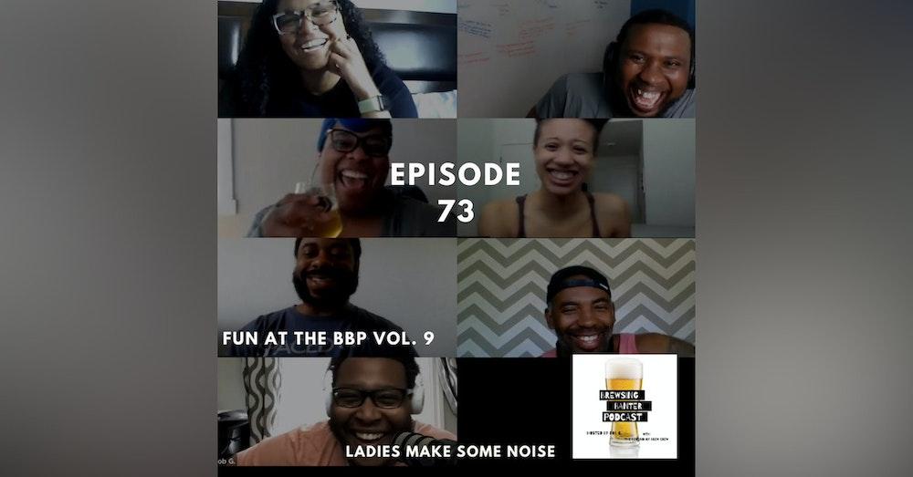 BBP 73 - Social Distancing Series - Fun at the BBP Vol. 9 (Ladies Make Some Noise)