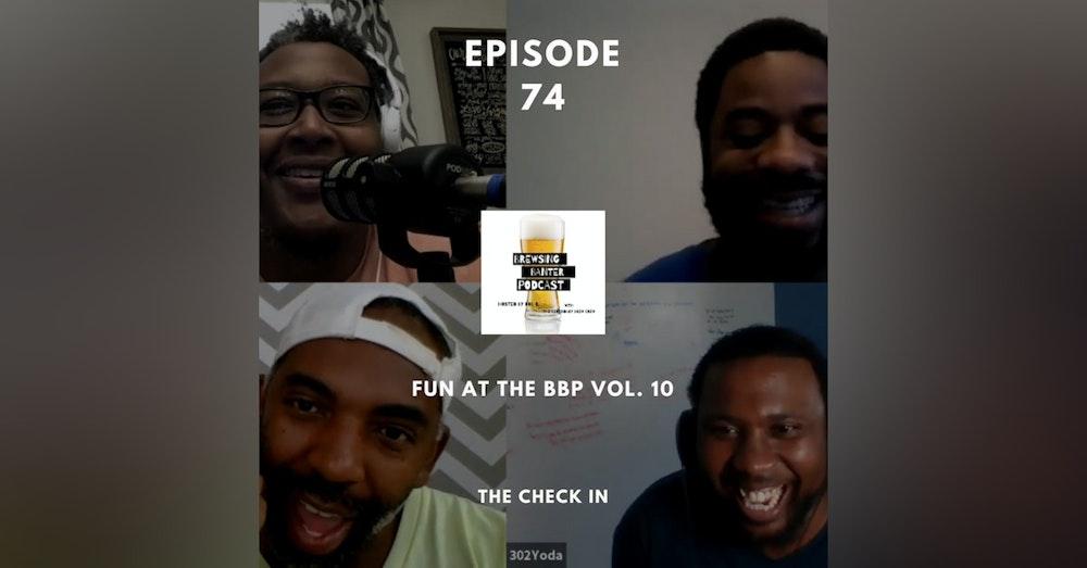 BBP 74 - Social Distancing Series - Fun at the BBP Vol. 10 (The Check In)