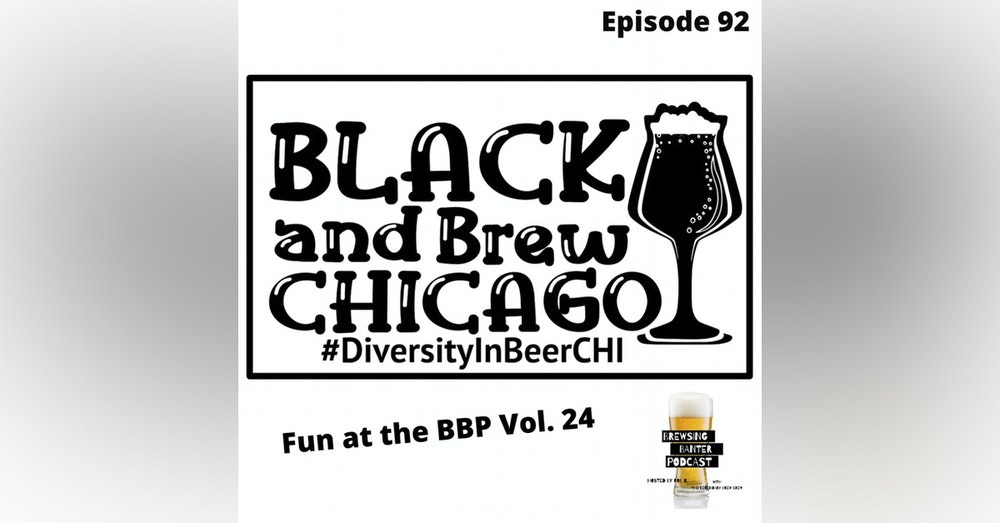 BBP 92 - Social Distancing Series - Fun at the BBP Vol. 24 (Black and Brew Chicago)