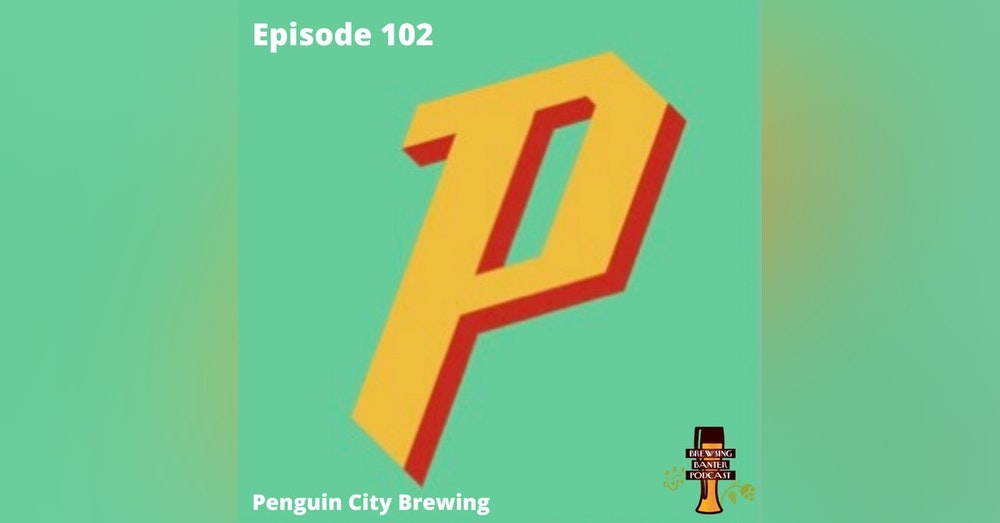 BBP 102 - Social Distancing Series - Fun at the BBP Vol. 31 (Penguin City Brewing Company)