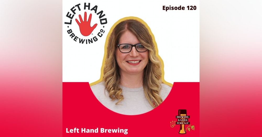 BBP 120 - Social Distancing Series - Kristina Schostak / Left Hand Brewing