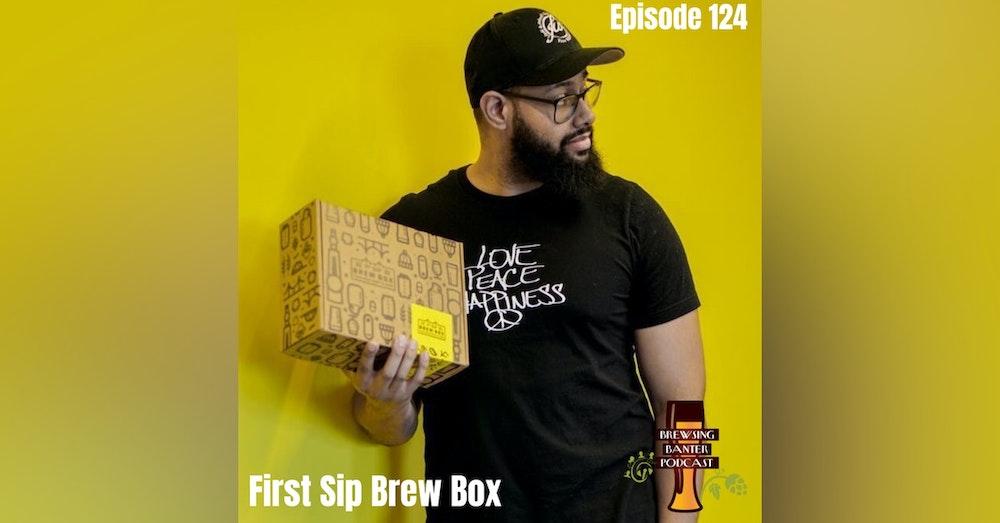 BBP 124 - Social Distancing Series - First Sip Brew Box