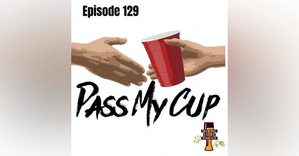BBP 129 - Pass My Cup