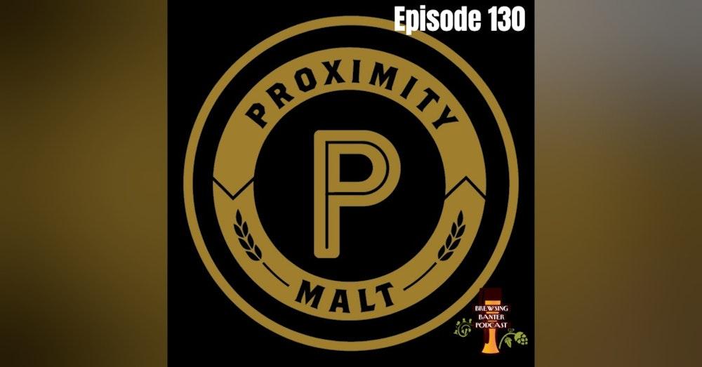 BBP 130 - Proximity Malt