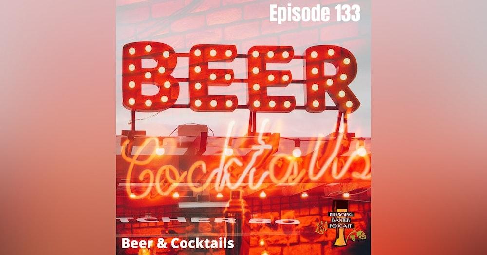 BBP 133 - Beers & Cocktails