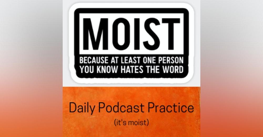 it's moist