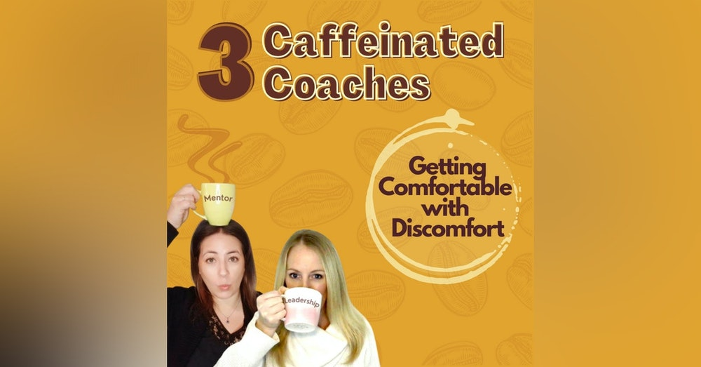Episode #2: Getting Comfortable with Discomfort