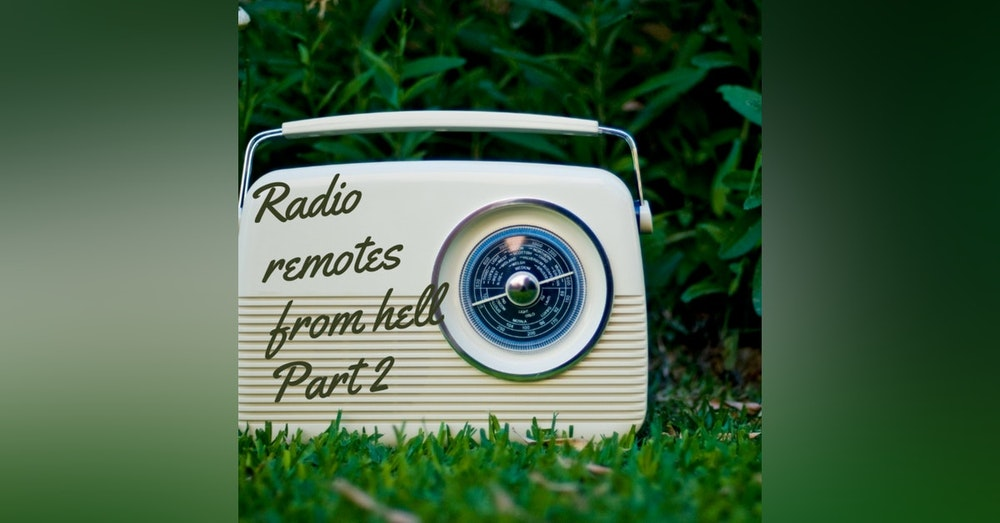 Radio Promotions and remotes from hell part two