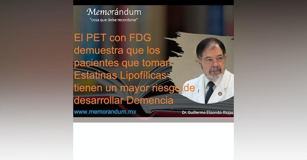 El PET con FDG demuestra que los pacientes que toman Estatinas Lipofílicas tienen un mayor riesgo de desarrollar Demencia