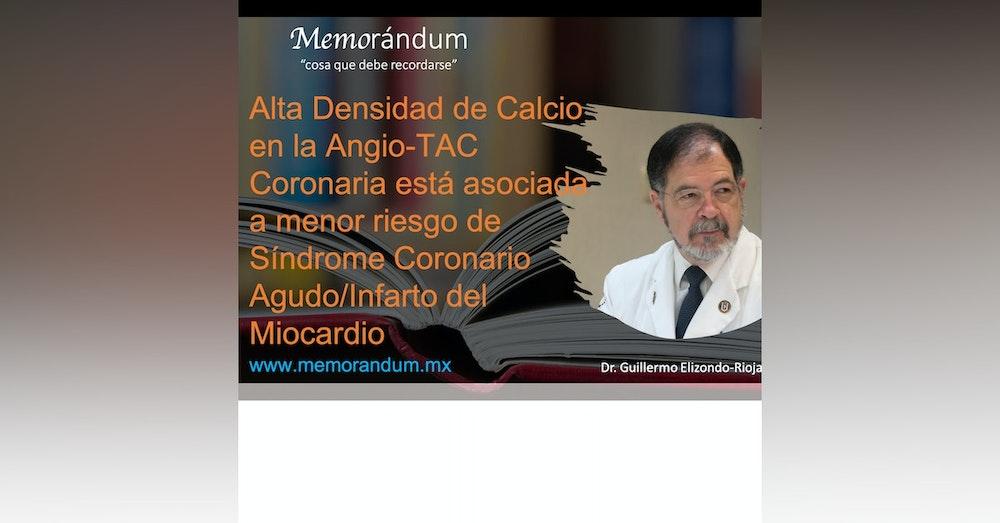 Alta Densidad de Calcio en la Angio-TAC Coronaria está asociada a menor riesgo de Síndrome Coronario Agudo/Infarto del Miocardio
