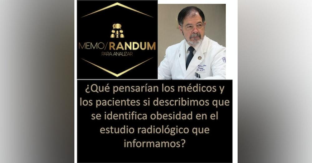 ¿Qué pensarían los médicos y los pacientes si describimos que se identifica obesidad en el estudio radiológico que informamos?