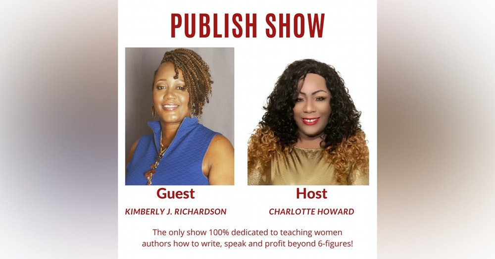 How to Scale Your Author Business with Kimberly J. Richardson and Charlotte Howard