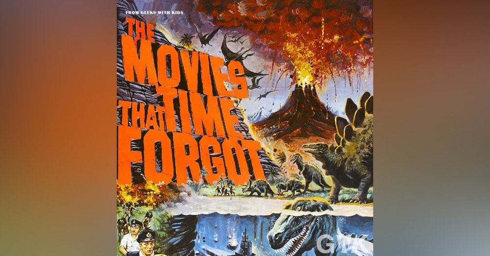 105 - The Movies That Time Forgot