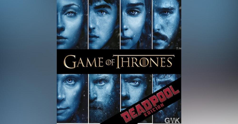 BONUS: Game of Thrones - The Deadpool Edition