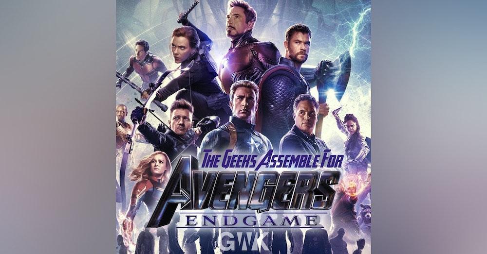 """109 - The Geeks Assemble for """"Avengers: Endgame"""""""