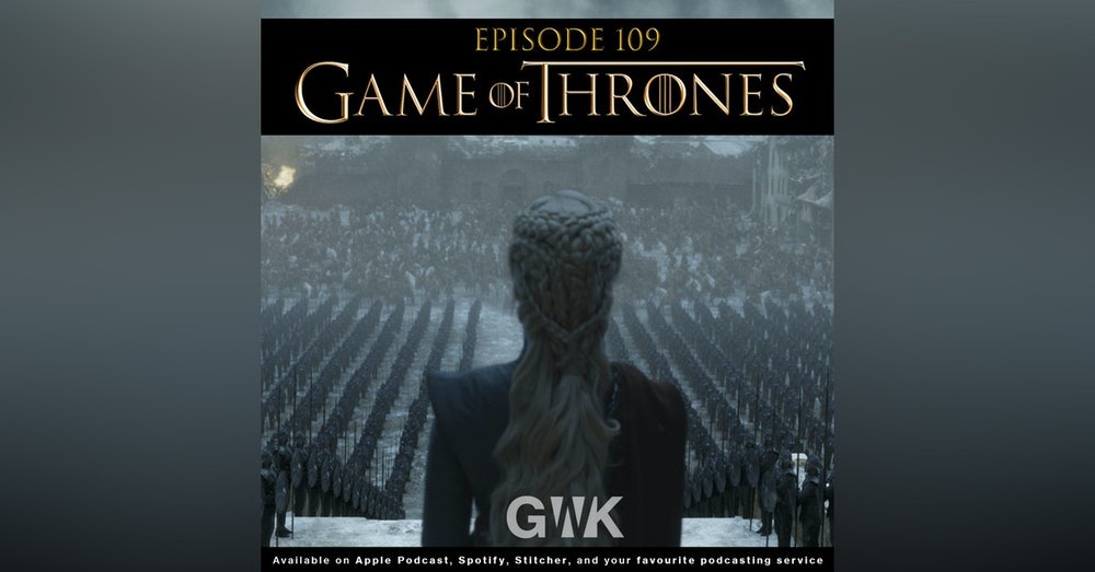 110 - The Geeks vs The Game of Thrones