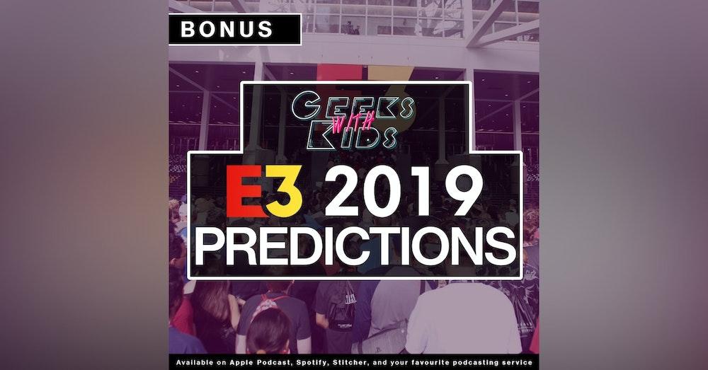 BONUS: E3 2019 Predictions