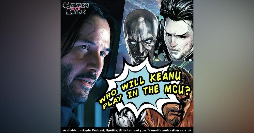 BONUS - Who should Keanu Reeves play in the MCU??