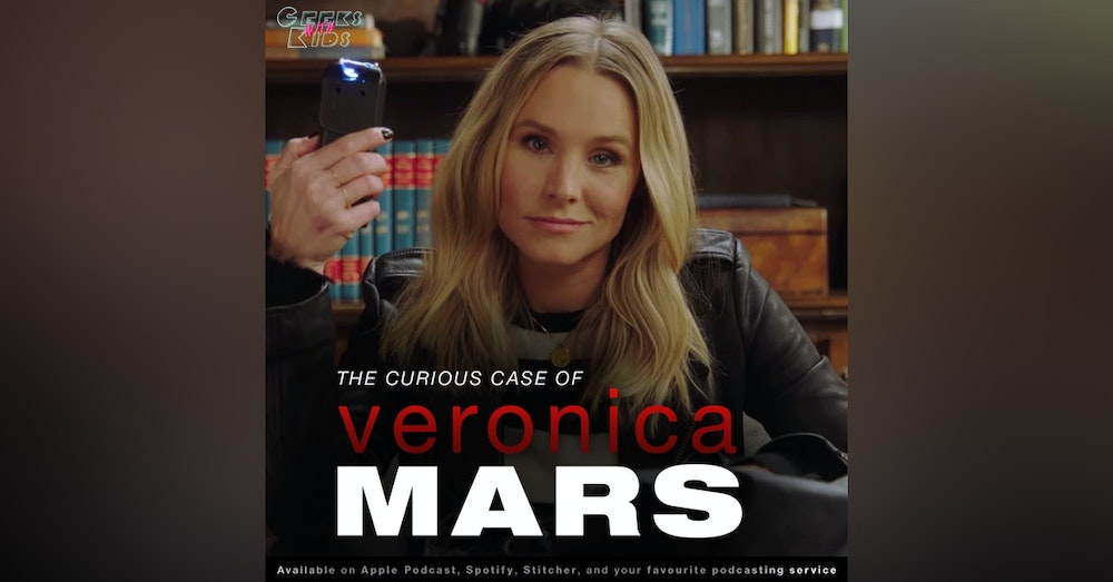 117 - The Curious Case of Veronica Mars
