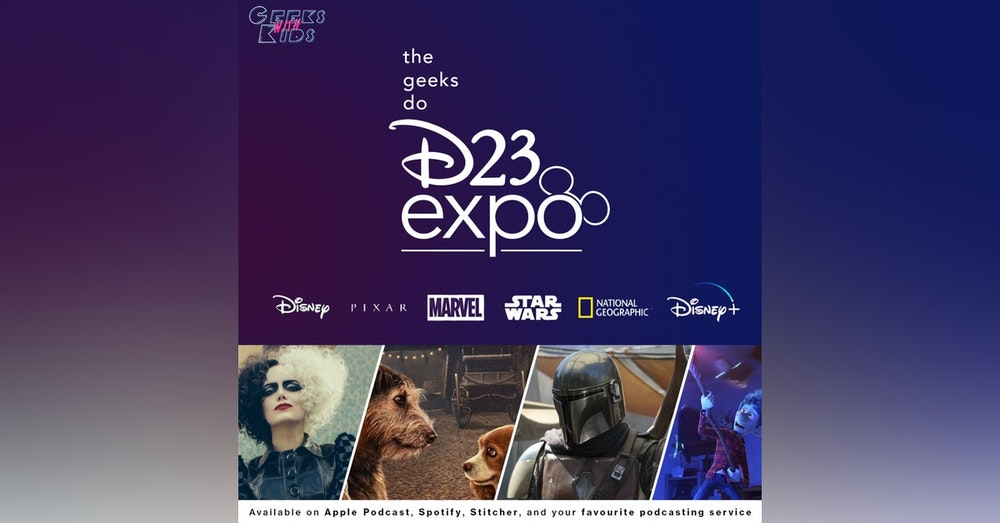 118 - The Geeks Do D23