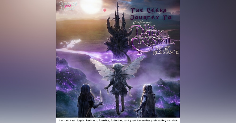 119 - The Geeks Journey To The Dark Crystal